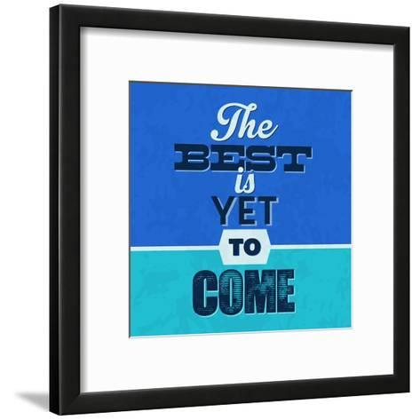 The Best Is Yet to Come 1-Lorand Okos-Framed Art Print