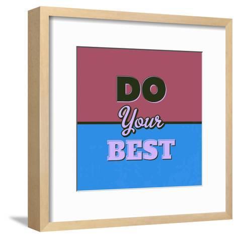 Do Your Best 1-Lorand Okos-Framed Art Print