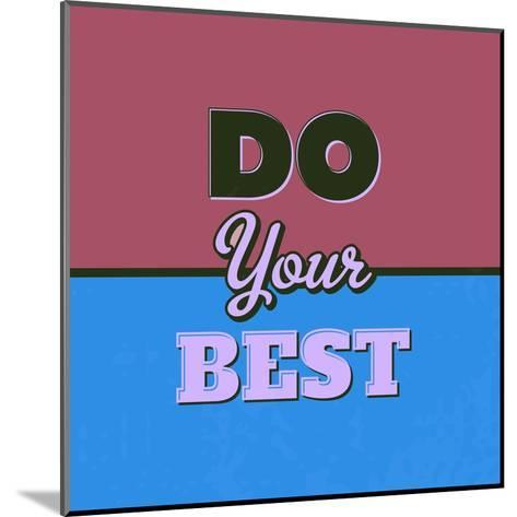 Do Your Best 1-Lorand Okos-Mounted Art Print