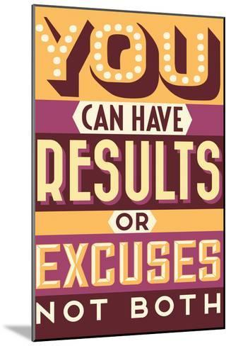 Results Not Excuses-Vintage Vector Studio-Mounted Art Print