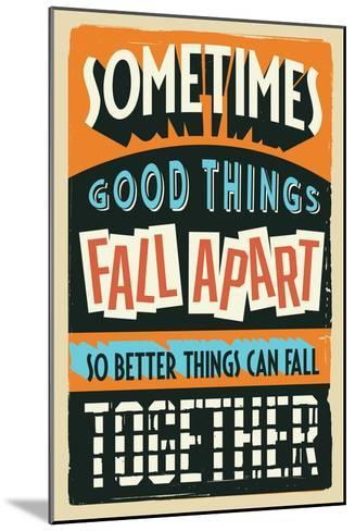 Better Things Can Fall Together-Vintage Vector Studio-Mounted Art Print