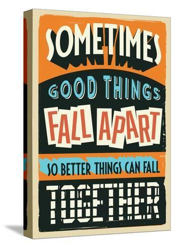 Better Things Can Fall Together-Vintage Vector Studio-Stretched Canvas Print