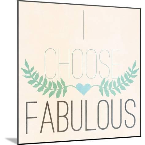 Fab Self I (I Choose Fabulous)-SD Graphics Studio-Mounted Premium Giclee Print
