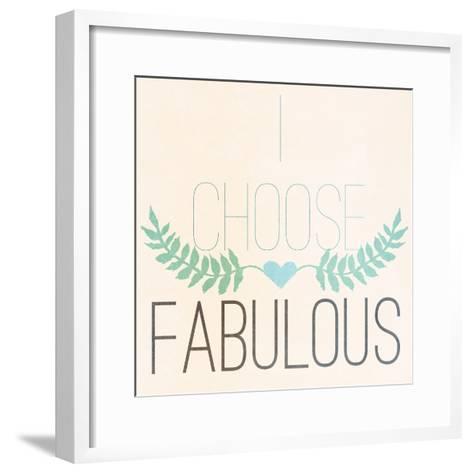 Fab Self I (I Choose Fabulous)-SD Graphics Studio-Framed Art Print