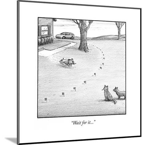 """""""Wait for it..."""" - Cartoon-Harry Bliss-Mounted Premium Giclee Print"""