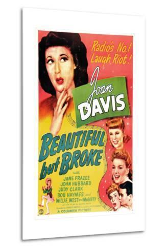 Beautiful But Broke, Joan Davis, Judy Clark, Jane Frazee, 1944--Metal Print
