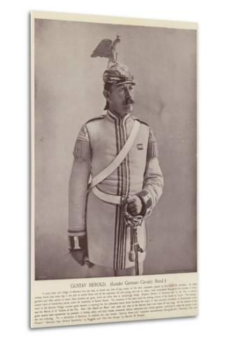 Gustav Herold, Leader German Cavalry Band--Metal Print