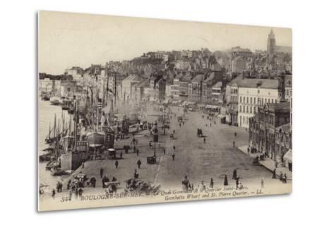 Postcard Depicting the Gambetta Wharf and St Pierre Quarter in Boulogne--Metal Print