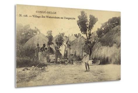 Belgian Congo - Wahorohoro Village in Tanganyika, East Africa--Metal Print