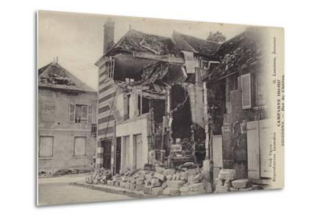 Ruined House in the Rue Du Chateau, Soissons, France, World War I--Metal Print