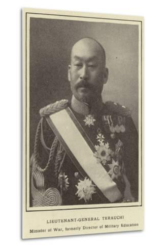 Lieutenant-General Terauchi, Minister of War, Formerly Director of Military Education--Metal Print