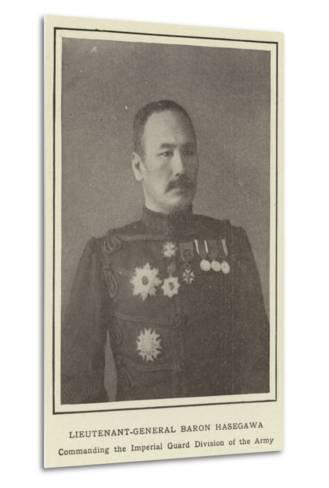 Lieutenant-General Baron Hasegawa, Commanding the Imperial Guard Division of the Army--Metal Print