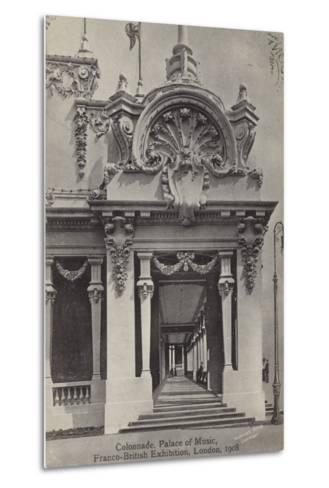 Colonnade, Palace of Music, Franco-British Exhibition, White City, London, 1908--Metal Print