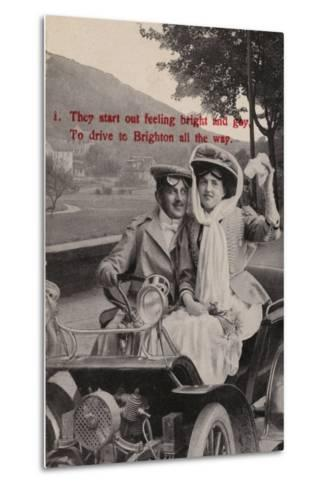 They Start Out Feeling Bright and Gay, to Drive to Brighton All the Way--Metal Print