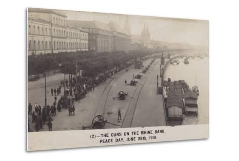 The Guns on the Rhine Bank on Peace Day 28th June 1919--Metal Print