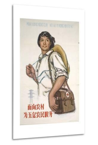 Health Care Workers - Serve the 500,000 Peasants in China--Metal Print