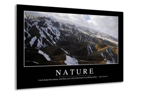Nature: Inspirational Quote and Motivational Poster--Metal Print