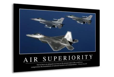 Air Superiority: Inspirational Quote and Motivational Poster--Metal Print
