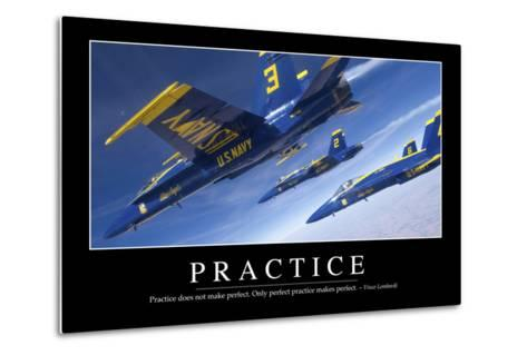 Practice: Inspirational Quote and Motivational Poster--Metal Print
