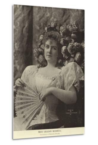 Miss Lillian Russell--Metal Print