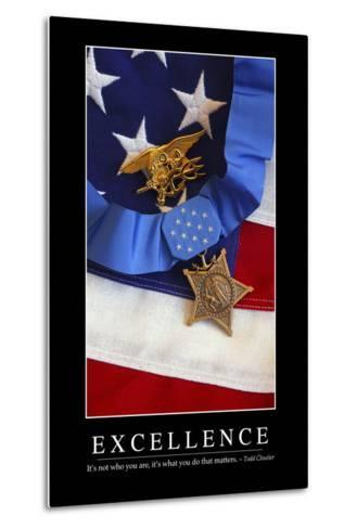 Excellence: Inspirational Quote and Motivational Poster--Metal Print