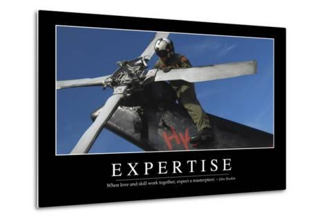 Expertise: Inspirational Quote and Motivational Poster--Metal Print
