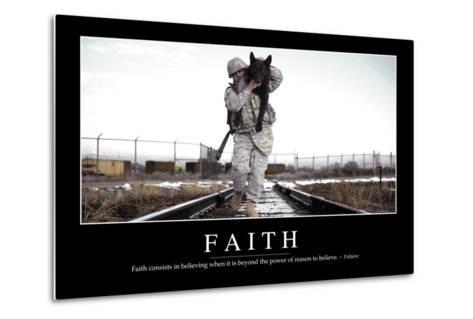 Faith: Inspirational Quote and Motivational Poster--Metal Print