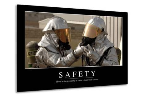 Safety: Inspirational Quote and Motivational Poster--Metal Print
