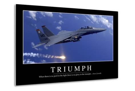 Triumph: Inspirational Quote and Motivational Poster--Metal Print