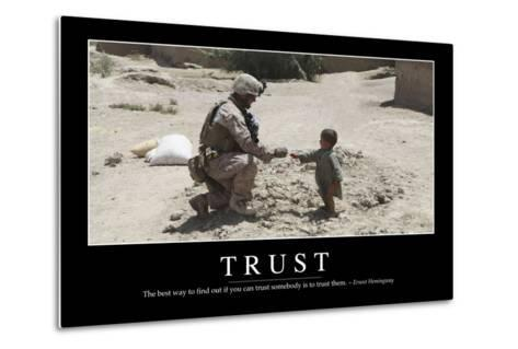Trust: Inspirational Quote and Motivational Poster--Metal Print