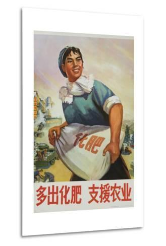 Produce More Fertilizer for Agriculture, Chinese Cultural Revolution--Metal Print