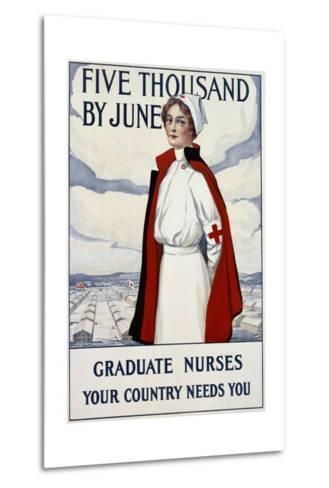 Five Thousand Nurses by June - Graduate Nurses Your Country Needs You Poster-Carl Rakeman-Metal Print