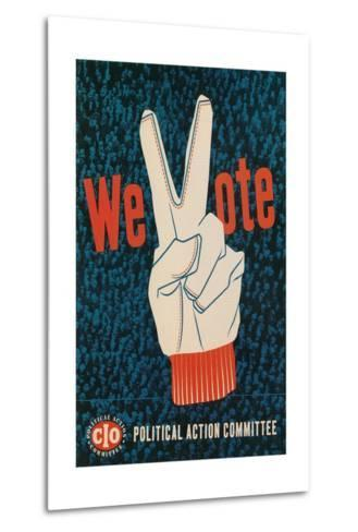 We Vote, Glove with V Sign Poster--Metal Print