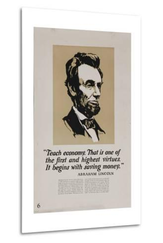1920s American Banking Poster, Abe Lincoln Teach Economy--Metal Print