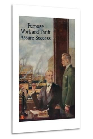 1920s American Banking Poster, Purpose, Work and Thrift Assure Success--Metal Print