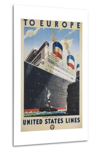 To Europe United States Lines Poster--Metal Print