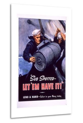 Sub Spotted - Let 'Em Have It! U.S. Navy Recruitment Poster-McClelland Barclay-Metal Print