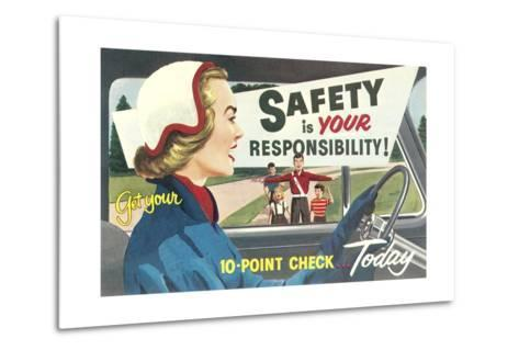 Safety Is Your Responsibility--Metal Print