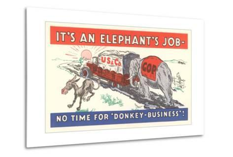It's an Elephant's Job Political Cartoon--Metal Print