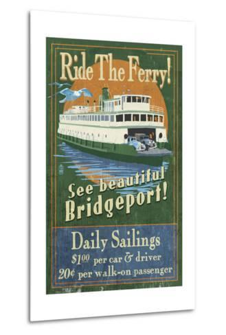 Bridgeport, Connecticut - Ferry Ride Vintage Sign-Lantern Press-Metal Print