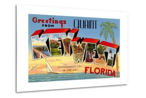 Greetings from Quaint Key West, Florida, the Southernmost City in the U.S.--Metal Print