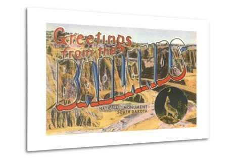 Greetings from the Badlands National Monument, South Dakota--Metal Print