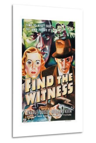 Find the Witness, Rosalind Keith, Charles Quigley, 1937--Metal Print