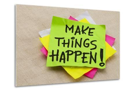 Make Things Happen Motivational Reminder - Handwriting on a Green Sticky Note-PixelsAway-Metal Print