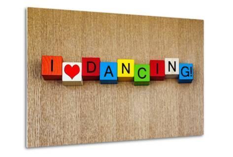 I Love Dancing - Sign Series for Dance-EdSamuel-Metal Print
