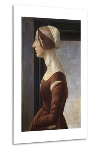 Portrait of a Young Lady by Sandro Botticelli--Metal Print