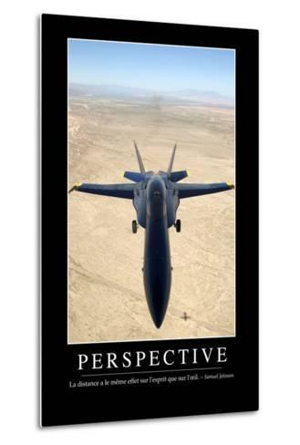 Perspective: Citation Et Affiche D'Inspiration Et Motivation--Metal Print