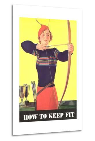 How to Keep Fit, Woman Archer--Metal Print