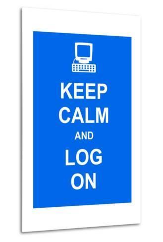 Keep Calm and Log On-prawny-Metal Print