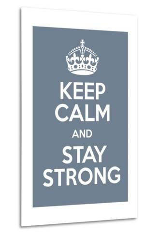Keep Calm and Stay Strong-Andrew S Hunt-Metal Print